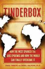 Tinderbox: How the West Sparked the AIDS Epidemic and How the World Ca-ExLibrary