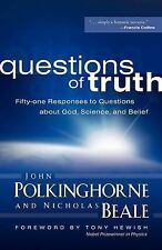 Questions of Truth: Fifty-one Responses to Questions About God, Science and...