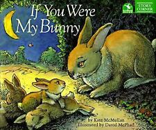 If You Were My Bunny (Story Corner), McMullan, Kate, Good Book