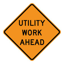 Utility Work Ahead - 36 x 36 Construction Sign - 10 Year 3M Warranty