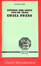 DELTA Getting the Most Out of Your Drill Press Manual 0214