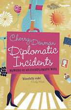 Diplomatic Incidents: Memoirs of an (Un)diplomatic Wife by Cherry Denman...