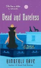 DEAD AND DATELESS BY KIMBERLY RAYE 2008 PAPERBACK A NOVEL OF VAMPIRE LOVE