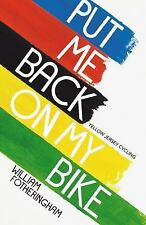 Put Me Back on My Bike by William Fotheringham (2014, Paperback)