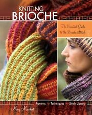 Knitting Brioche: The Essential Guide to the Brioche Stitch, Nancy Marchant