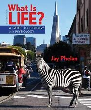 What Is Life? : A Guide to Biology with Physiology by Jay Phelan (2012,...