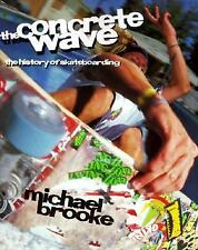 The Concrete Wave: The History of Skateboarding, Brooke, Michael, Good Book