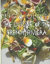 Fig and Olive : Cuisine of the French Riviera by Halas Laurent (2015, Spiral)