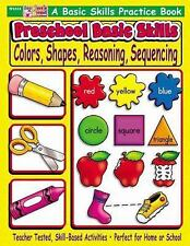 Preschool Basic Skills : Colors, Shapes, Reasoning, Sequencing by Inc. Staff...