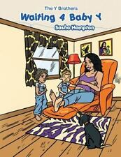 Waiting 4 Baby Y : The y Brothers by Sasha Hampton (2013, Paperback)