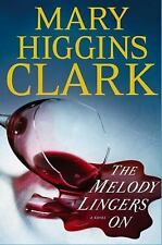 THE MELODY LINGERS ON BY MARY HIGGINS CLARK - NEW 1st Ed. HC w/DJ - FREE SHIP