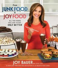 From Junkfood to Joyfood : All the Foods You Love to Eat... Only Better by...