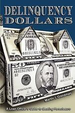 Delinquency Dollars: A Loan Officer's Guide to Beating Foreclosure-ExLibrary