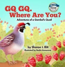 GQ GQ. Where Are You?: Adventures of a Gambel's Quail, Ritt, Sharon, Good Book