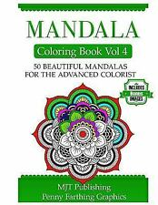 Mandala Coloring Book Vol 4 by MJT Publishing Staff and Penny Farthing...