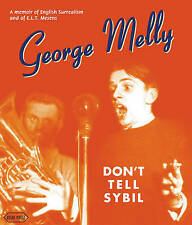 Don't Tell Sybil : An Augmented Edition of the Memoir by George Melly, George Me