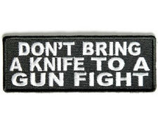 LOT OF 2 - DON'T BRING A KNIFE TO A GUN FIGHT EMBROIDERED PATCH
