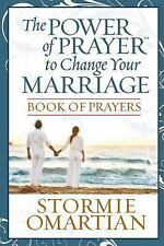 The Power of Prayer to Change Your Marriage : Book of Prayers by Stormie...