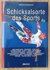 SCHICKSALSORTE DES SPORTS Johannes Sachslehner Styria 2011