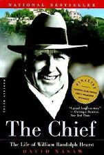 The Chief : The Life of William Randolph Hearst by David Nasaw (2001, Paperback)
