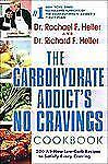 The Carbohydrate Addict's No-Cravings Cookbook, Richard F. Heller, Rachael F. He