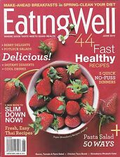 EATING WELL June 2013 -- Strawberries, Easy Thai at Home, Pasta Salads