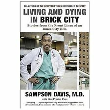 Living and Dying in Brick City: Stories from the Front Lines of an Inner-City E.