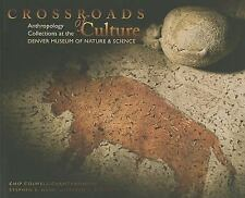Crossroads of Culture Anthropology Collections Denver Museum of Nature & Science