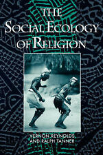 Reynolds, Vernon, Tanner, Ralph The Social Ecology of Religion Very Good Book