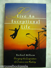 Live an Exceptional Life by Rachael Millsom Inspiration & Dreams 2008 pb B7