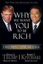 Why We Want You To Be Rich (FIRST EDITION) by D. Trump & R. Kiyosaki (2006)