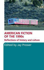 American Fiction of the 1990s: Reflections of history and culture, , Very Good,