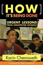 NEW How It's Being Done : Urgent Lessons from Unexpected Schools Chenoweth