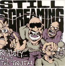 "STILL SCREAMING ""REALITY...AIN'T THE TRUTH"" 7"" 45 rpm NEW! HARDCORE-SxE-PUNK"