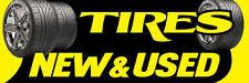 2ft x 6ft Used Tires (yb) Vinyl Banner 2'x6'  -Alt to Banner Flag  (57)