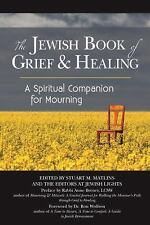 The Jewish Book of Grief and Healing : A Spiritual Companion for Mourning the...