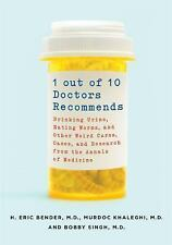 1 Out of 10 Doctors Recommends: Drinking Urine, Eating Worms, and Other Weird Cu