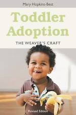 Toddler Adoption : The Weaver's Craft by Mary Hopkins-Best (2012, Paperback,...