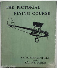 The Pictorial Flying Course FL Schofield & FO W E Johns C 1930s