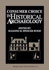 Consumer Choice in Historical Archaeology (2013, Paperback)