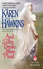 And the Bride Wore Plaid by Karen Hawkins (2004, Paperback)