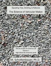 The Science of Vehicular Motion : Data and Graphs for Science Lab: Volume 1...