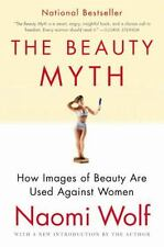 The Beauty Myth: How Images of Beauty Are Used Against Women, Wolf, Naomi, Good