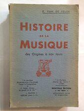 HISTOIRE DE LA MUSIQUE ORIGINES A NOS JOURS 1940 CULTURE VAN DE VELDE