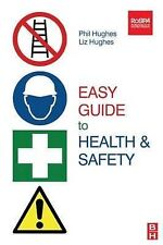Easy Guide to Health and Safety Phil Hughes MBE  MSc  FIOSH  RSP, Liz Hughes BA(