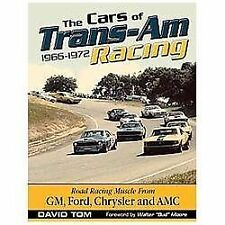 The Cars of Trans-Am Racing, 1966-1972 by David Tom (2013, Hardcover)