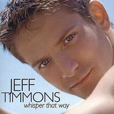 Whisper That Way by Jeff Timmons (CD, 2004, Bonus Tracks, 98 Degrees) NEW