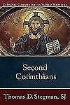 Catholic Commentary on Sacred Scripture Ser.: Second Corinthians by Thomas D....
