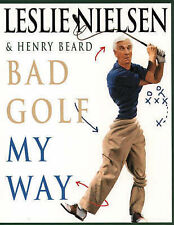 Bad Golf My Way, Leslie Nielsen, Henry Beard, Leslie Nielson