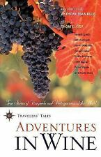 Adventures in Wine: True Stories of Vineyards and Vintages Around the World (T..